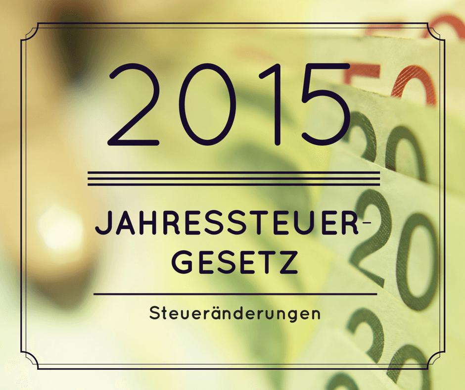 Jahressteuergesetz 2015: Weitere Steueränderungen verschiedener Art